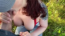 The wife loves to suck and have sex in nature. ...