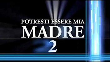 Potresti essere Mia Madre 2 (Full porn movie)