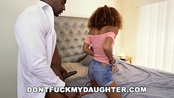 DONT FUCK MY DAUGHTER - Young Black Cutie Getting Fucked By The House Guest